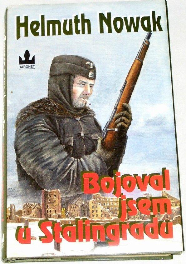 Nowak Helmuth - Bojoval jsem u Stalingradu