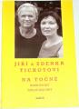 Rejchrt Miloš - Jiří a Zdenka Tichotovi: Na točně