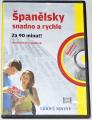 Španělsky snadno a rychle - Jazykový kurz s audio CD