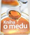 Čermáková T., Chlebo R. - Kniha o medu