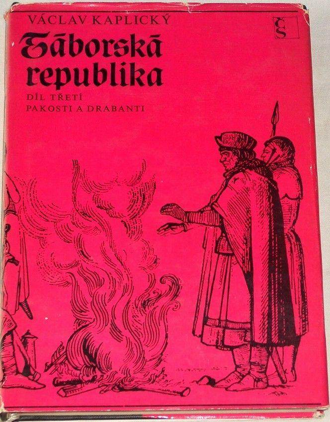 Kaplický Václav - Táborská republika: díl 3. Pakosti a drabanti