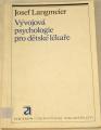 Langmeier Josef - Vývojová psychologie pro dětské lékaře