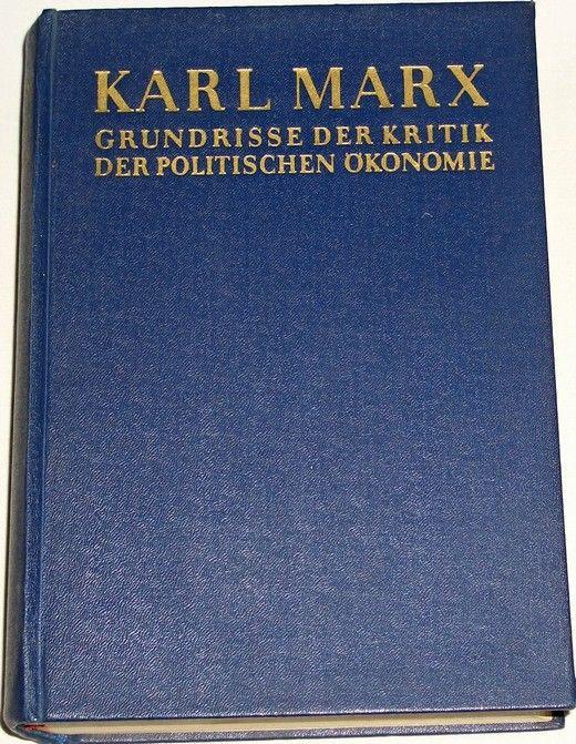 Marx Karl - Grundrisse der Kritik der politischen Ökonomie