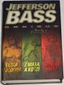 Bass Jefferson - Oltář v jeskyni, Z masa a kostí, Ohnivá past