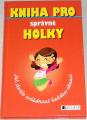 Fosterová Juliana - Kniha pro správné holky