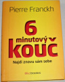 Franckh Pierre - 6 minutový kouč