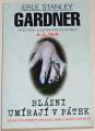 Gardner E. S. - Blázni umírají v pátek