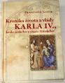 Kožík František - Kronika života a vlády Karla IV., krále českého a císaře ...