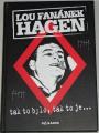 Lou Fanánek Hagen - Tak to bylo, tak to je...