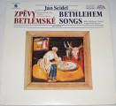 LP Jan Seidel - Zpěvy betlémské (Bethlehem Songs)