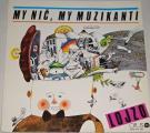 LP Lojzo - My nič, my muzikanti