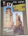 Pohorecký Vladimír - Tipy na výlet po rozhlednách a starých hradech