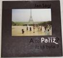 Ságl Jan - A co Paříž? Jaká byla?