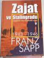 Sapp Franz - Zajat ve Stalingradu
