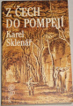 Sklenář Karel - Z Čech do Pompejí