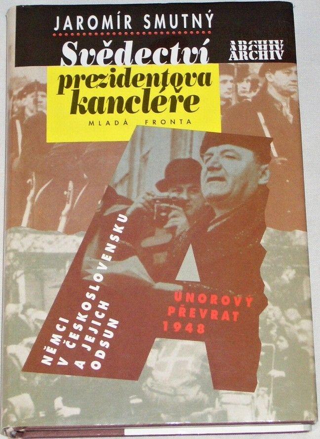 Smutný Jaromír - Svědectví prezidentova kancléře