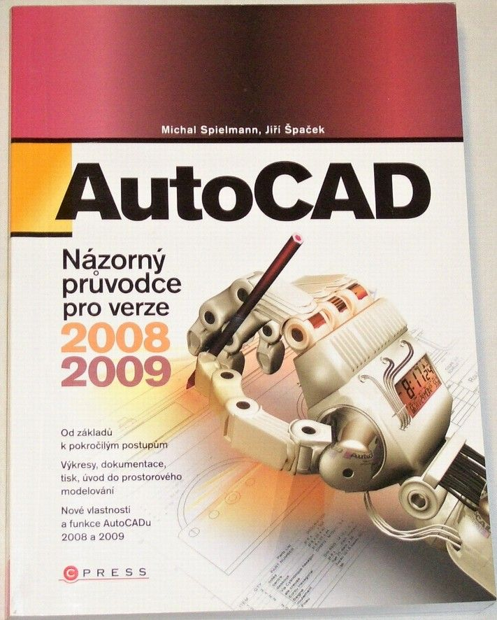 Spielmann M., Špaček J. - AutoCAD (Názorný průvodce pro verze 2008, 2009)