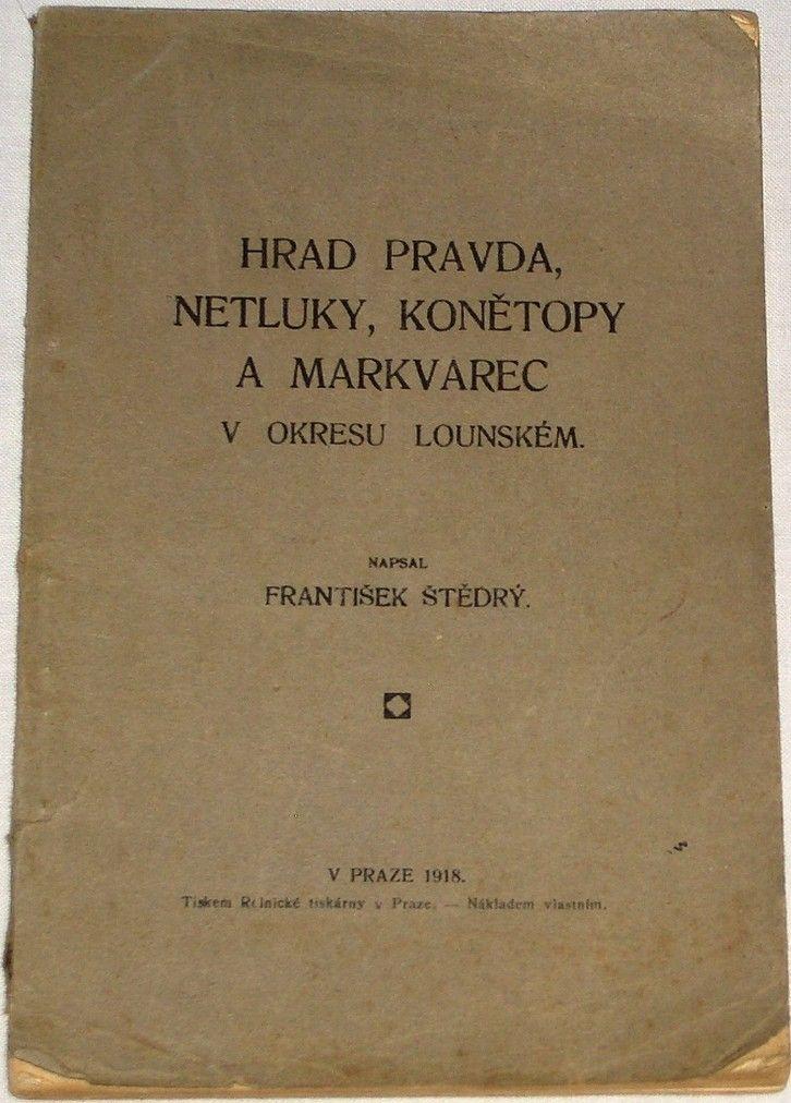 Štědrý František - Hrad, Pravda, Netluky, Konětopy a Markvarec v okresu Lounském