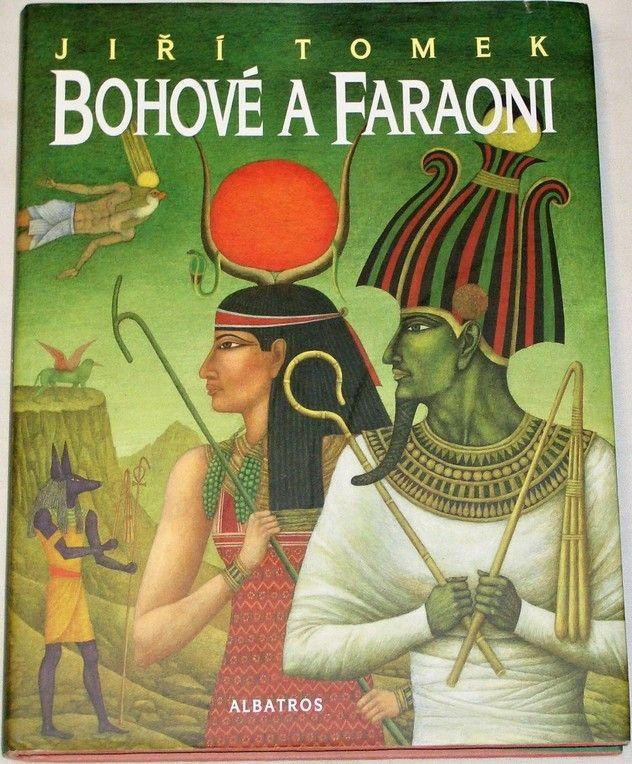 Tomek Jiří - Bohové a faraoni