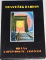 Bardon František - Brána k opravdovému zasvěcení