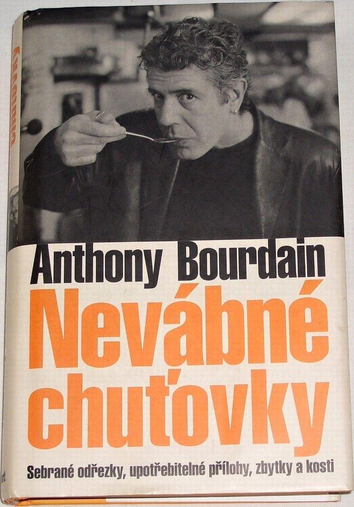 Bourdain Anthony - Nevábné chuťovky