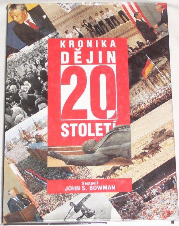 Bowman John S. - Kronika dějin 20. století