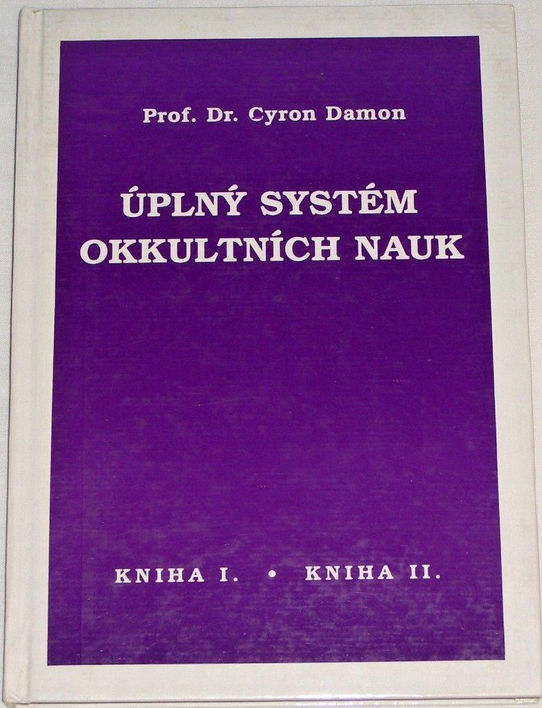 Damon Cyron - Úplný systém okkultních nauk, Kniha I. a II.