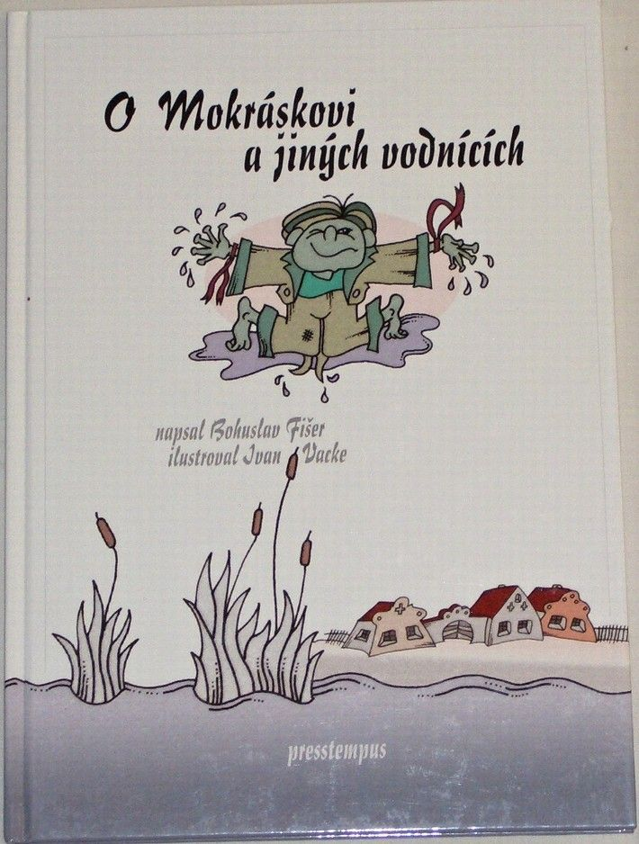 Fišer Bohuslav - O Mokráskovi a jiných vodnících
