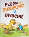 Flop + Pingpong: V divočině