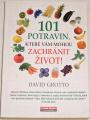 Grotto David - 101 potravin, které vám mohou zachránit život