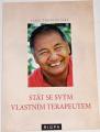 Láma Thubten Ješe - Udělejte ze své mysli oceán, Stát se svým vlastním terapeutem