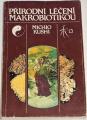 Michio Kushi - Přírodní léčení makrobiotikou