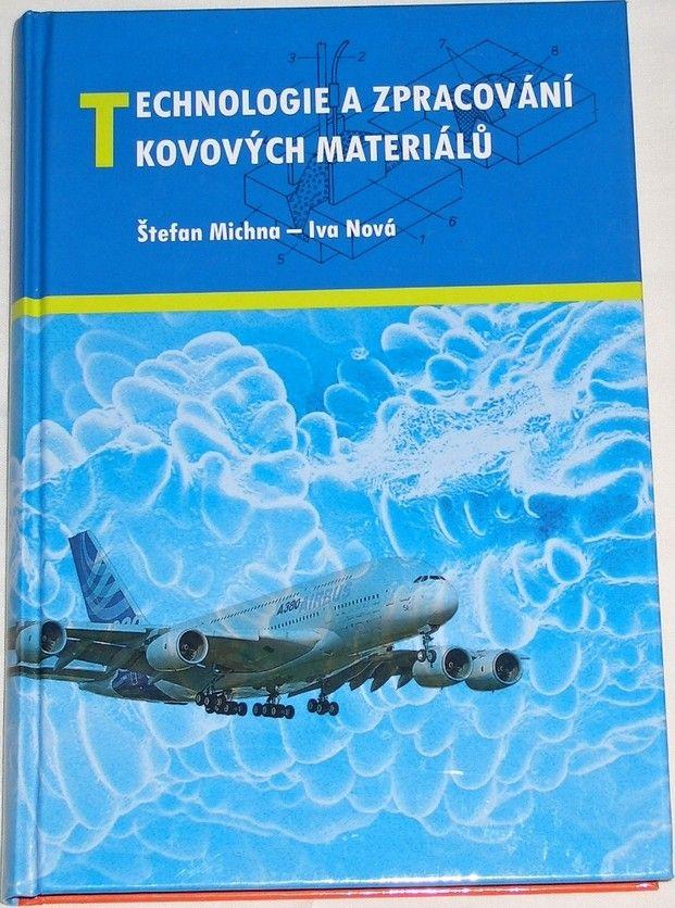 Michna Štefan, Nová Iva - Technologie a zpracování kovových materiálů