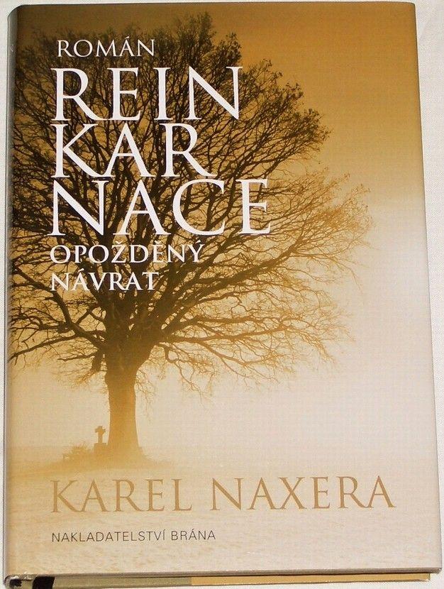 Naxera Karel - Reinkarnace - Opožděný návrat