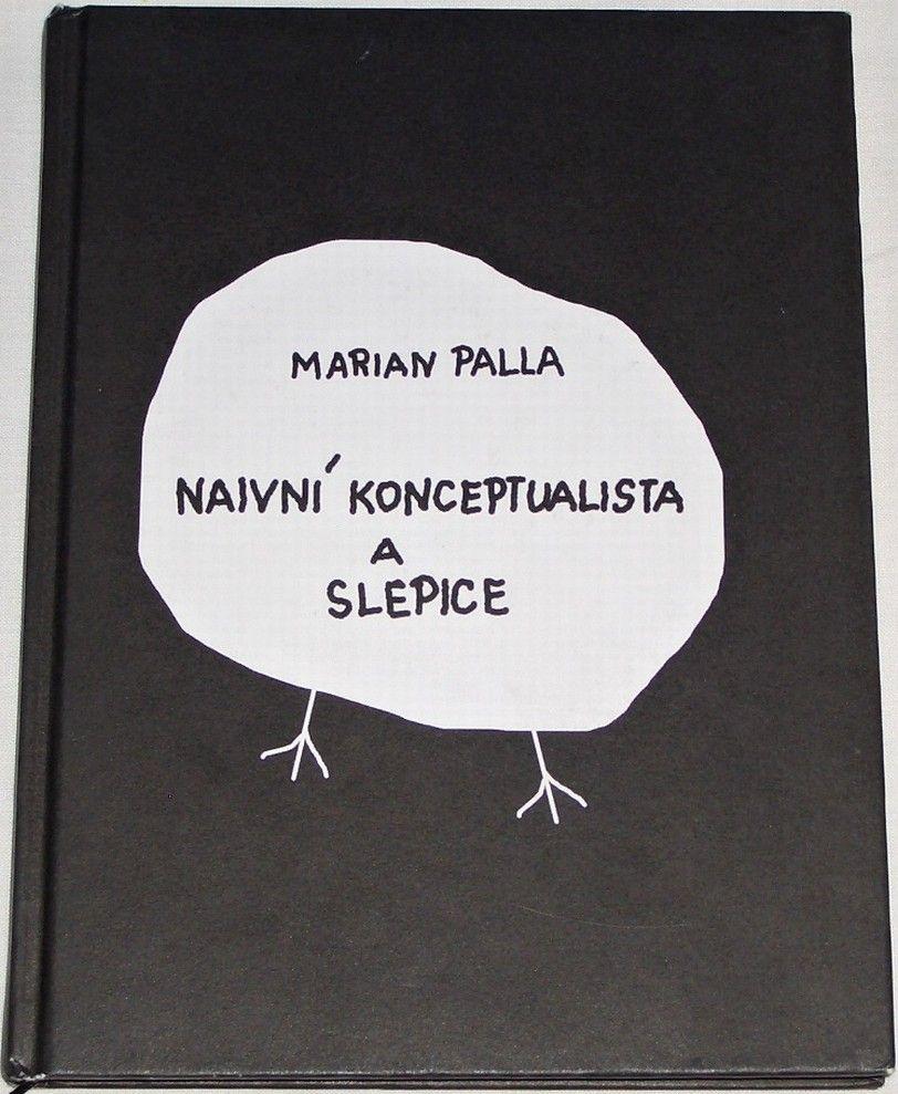 Palla Marian - Naivní konceptualista a slepice
