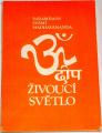 Paramhans Svámi Madhavánanda - Živoucí světlo