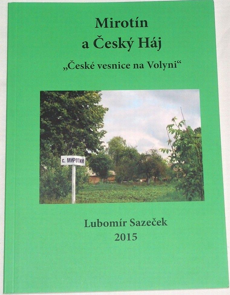 """Sazeček Lubomír - Mirotín a Český Háj """"České vesnice na Volyni"""""""