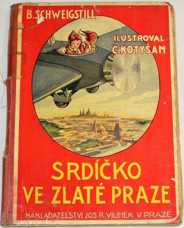 Schweigstill B. - Srdíčko ve zlaté Praze