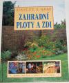 Swiftová P., Szymanowski J. - Stavějte s námi zahradní ploty a zdi