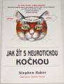 Baker Stephen - Jak žít s neurotickou kočkou