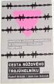 Brázda Rudolf, Jean-Luc Schwab - Cesta růžového trojúhelníku