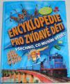 Encyklopedie pro zvídavé děti - Všechno co, musím vědět