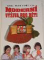 Fořt Petr - Moderní výživa pro děti