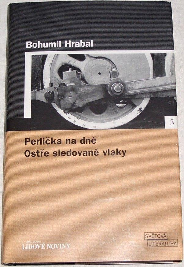 Hrabal Bohumil - Perlička na dně, Ostře sledované vlaky