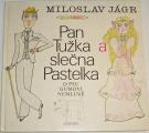 Jágr Miloslav - Pan Tužka a slečna Pastelka o psu Gumovi nemluvě