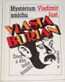 Just Vladimír -  Vlasta Burian: Mystérium smíchu
