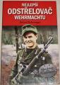 Kaltenegger Roland - Nejlepší odstřelovač Wehrmachtu