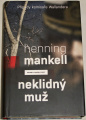 Mankell Henning - Neklidný muž