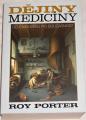 Porter Roy - Dějiny medicíny od starověku po současnost