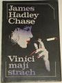 Chase James Hadley - Viníci mají strach